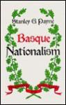 Basque Nationalism (Basque) - Stanley G. Payne, Linda White