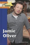 Jamie Oliver (People in the News) - Stephanie Watson