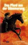 Das Pferd aus der Dämmerung - Emma Raven, Suzanne Bürger
