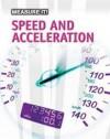 Measuring Speed and Acceleration. Barbara Somervill - Barbara A. Somervill