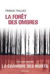 La Forêt des ombres (Polar) (French Edition) - Franck Thilliez