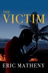 The Victim - Eric Matheny