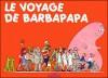 Le voyage de Barbapapa - Annette Tison, Talus Taylor