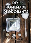 DIY: Homemade Deodorants - Patricia Morgan