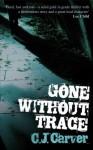 Gone Without Trace - Cj Carver