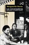 Las Conversadoras - Marguerite Duras