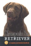Chesapeake Bay Retriever: A Complete and Reliable Handbook - Stacy Kennedy