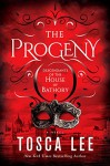 The Progeny: A Novel (Descendants of the House of Bathory) - Tosca Lee