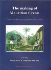 The Making of Mauritian Creole: Analyses Diachroniques a Partir Des Texts Anciens - Philip Baker