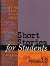 Short Stories for Students, Volume 10 - Ira Mark Milne, Michael L. Lablanc