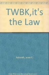 Its the Law - John D. Ashcroft, Janet E. Ashcroft