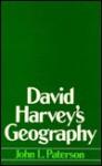 David Harvey's Geography - John Paterson