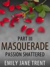 Passion Shattered - Emily Jane Trent