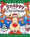 Snappy Little Christmas: Have the Best Christmas Ever! - Dugald A. Steer, Derek Matthews