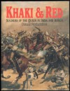 Khaki & Red: Soldiers of the Queen in India and Africa - Donald Featherstone