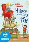 Helden wie Opa und ich (German Edition) - Nina Rosa Weger, Eva Schöffmann-Davidov