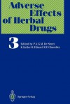 Adverse Effects of Herbal Drugs 3 - Peter A. Desmet, Rudolf Hänsel, K. Keller, R. F. Chandler, R Pharmaceutical of the World Health Organization, R, Peter A. Desmet