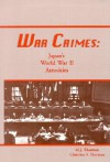War Crimes: Japan's World War II Atrocities - M. J. Thurman, Christine Sherman