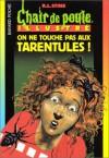On ne touche pas aux tarentules (Chair de Poule, #103) - R.L. Stine