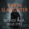 Blonde Hair Blue Eyes - Karin Slaughter, Kathleen Early