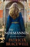 Die Normannin - Patricia Bracewell, Anja Schünemann