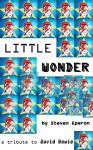 Little Wonder: a short story in tribute to David Bowie. - Steven Eperon, Graham Clark