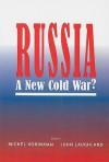 Russia: A New Cold War? - Michel Korinman