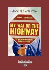 My Way or the Highway: The Micromanagement Survival Guide (Easyread Large Edition) - Harry Chambers