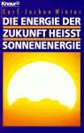 """Die Energie der Zukunft hei""""t Sonnenenergie - Carl-Jochen Winter"""