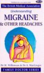 Understanding Migraine And Other Headaches - Marcia Wilkinson, Anne MacGregor