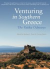 Venturing in Southern Greece: The Vatika Odysseys - Connie Burke, Barbara J. Euser