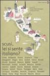 Scusi, lei si sente italiano? - Filippo Maria Battaglia, Paolo Di Paolo