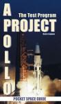 Project Apollo: The Test Program, Volume 1 - Robert Godwin