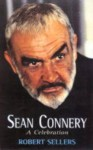 Sean Connery: A Celebration - Robert Sellers