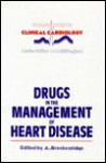Drugs in the Management of Heart Disease - Alasdair Breckenridge