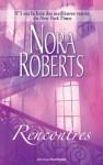 Rencontres - Nora Roberts