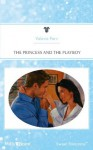 Mills & Boon : The Princess And The Playboy - Valerie Parv
