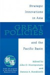 Great Policies: Strategic Innovations in Asia and the Pacific Basin - John D. Montgomery, Dennis A. Rondinelli