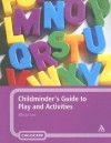 Childminder's Guide to Play and Activities - Allison Lee