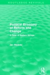 Political Economy of Reform and Change. by Jan Winiecki - Jan Winiecki