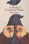 A Book of Common Praise - Robert Boyers