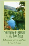 Mountains of Treasure in the Blue Ridge: An Anthology of Poetry and Short Stories by Mona R. Adams - Mona R. Adams