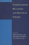 A Reader In International Relations And Political Theory - Howard Williams, Tony Evans, Moorhead Wright