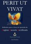 Perit Ut Vivat - Reflexões para o Grau de Aprendiz do Regime Escocês Rectificado (Portuguese Edition) - Luis Fonseca