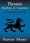 Thrones Questions and Comments - Pearson Moore