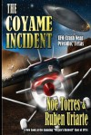 The Coyame Incident: UFO Crash Near Presidio, Texas - Noe Torres, Ruben Uriarte, Joe Calkins