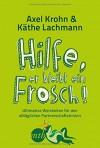 Hilfe, er bleibt ein Frosch! by Krohn, Axel (2014) Broschiert - Axel Krohn
