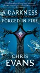 A Darkness Forged in Fire: Book One of the Iron Elves - Chris Evans