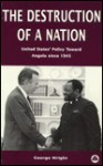 Destruction of a Nation: United States Policy Toward Angola Since 1945 - George Wright