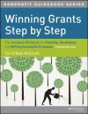 Winning Grants Step by Step: The Complete Workbook for Planning, Developing and Writing Successful Proposals - Tori O'Neal-McElrath, Mim Carlson